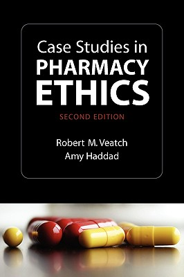 Case Studies in Pharmacy Ethics By Veatch, Robert M./ Haddad, Amy Marie